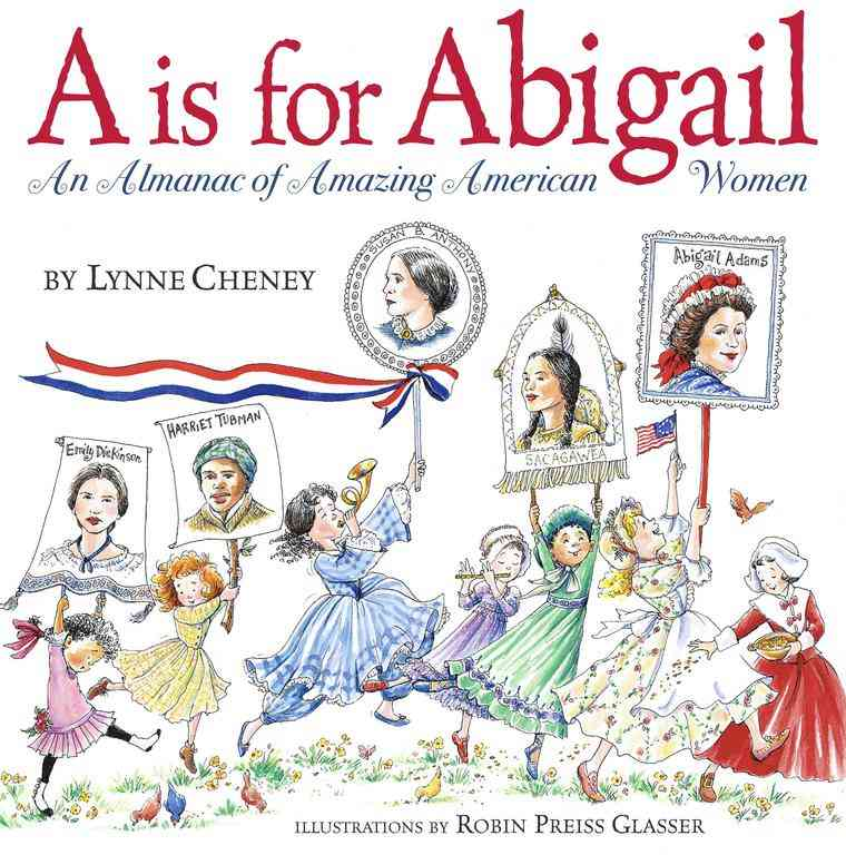 A Is for Abigail By Cheney, Lynne V./ Preiss-Glasser, Robin (ILT)